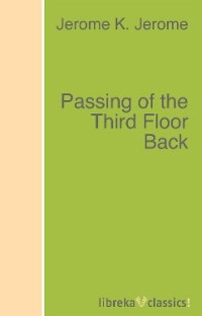 Jerome K. Jerome Passing of the Third Floor Back jerome k jerome drei mann in einem boot