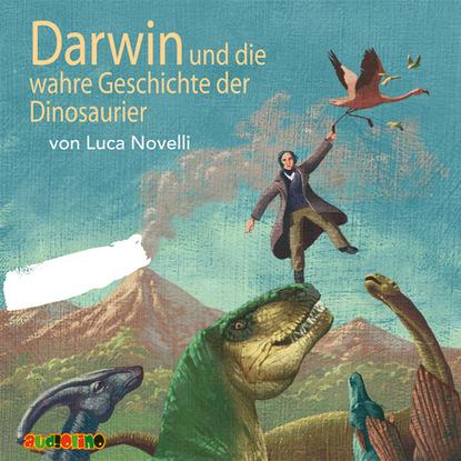 Luca Novelli Darwin und die wahre Geschichte der Dinosaurier luca novelli leonardo da vinci der zeichner der zukunft