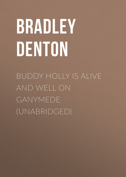 Bradley Denton Buddy Holly is Alive and Well on Ganymede (Unabridged) lin oliver ghost buddy book 2