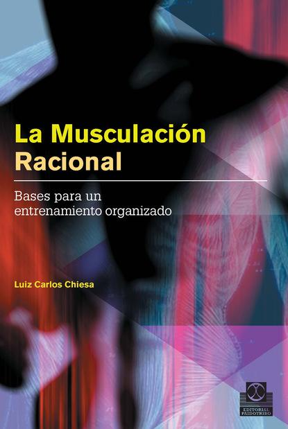 Luiz Carlos Chiesa La musculación racional tudor o bompa periodización del entrenamiento deportivo