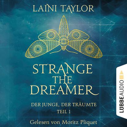 Laini Taylor Der Junge, der träumte - Strange the Dreamer, Teil 1 (Ungekürzt) laini taylor muza koszmarów strange the dreamer