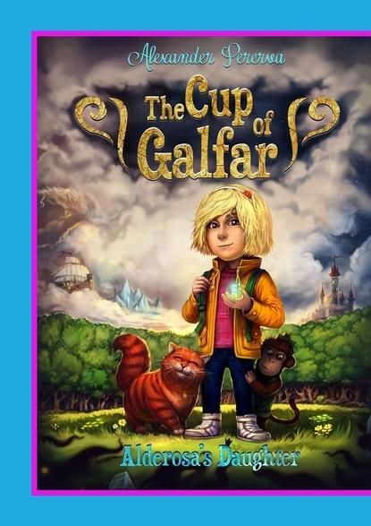 destructive emotions Alexander Pererva The Cup ofGalfar. Alderosa's Daughter