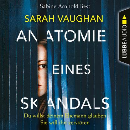 Sarah Vaughan Anatomie eines Skandals - Du willst deinem Ehemann glauben. Sie will ihn zerstören sarah vaughan sarah vaughan sarah vaughan with clifford brown colour
