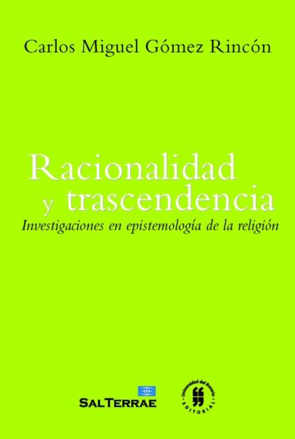 Carlos Miguel Gómez Rincón Racionalidad y trascendencia gabriel agbo la homosexualidad dimensiones de las ciencias ocultas la salud y la psicología