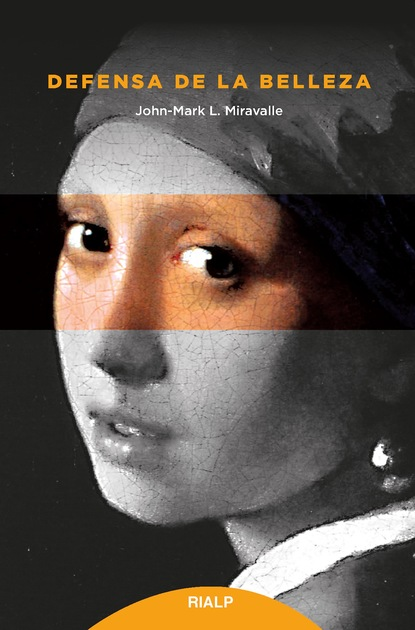 John-Mark L. Miravalle Defensa de la belleza nosotros los de entonces