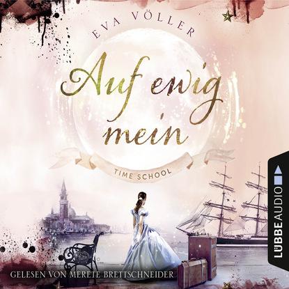 Eva Völler Auf ewig mein - Time School, Band 2 (Gekürzt) недорого