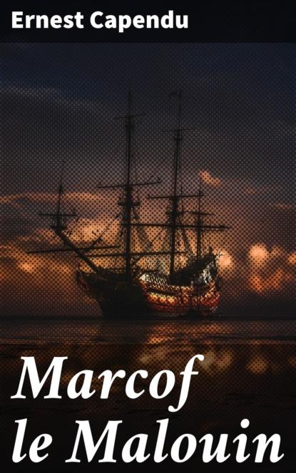 Ernest Capendu Marcof le Malouin ernest capendu marcof le malouin