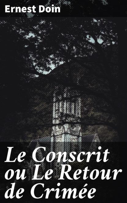 Ernest Doin Le Conscrit ou Le Retour de Crimée ernest capendu marcof le malouin