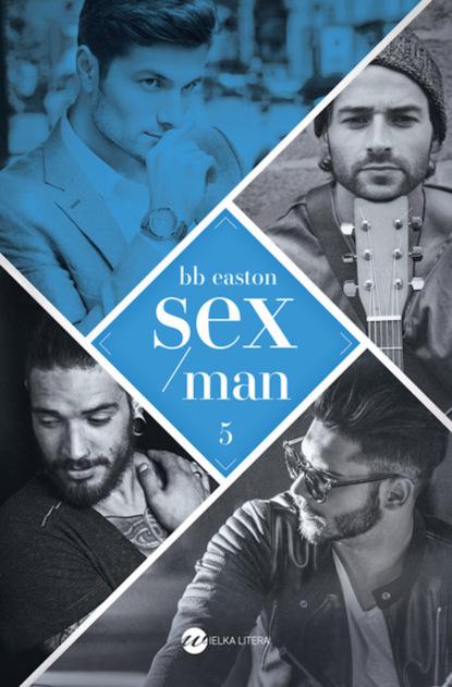 B.B. Easton Sex/Man dossie easton ética promiscua