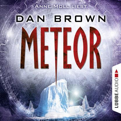 Дэн Браун — Meteor (Ungek?rzt)