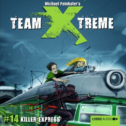 Michael Peinkofer Team X-Treme, Folge 14: Killer-Express