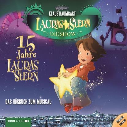 Klaus Baumgart Lauras Stern - Die Show, Eine Reise zu den Sternen klaus baumgart lauras stern die show die hits aus der show