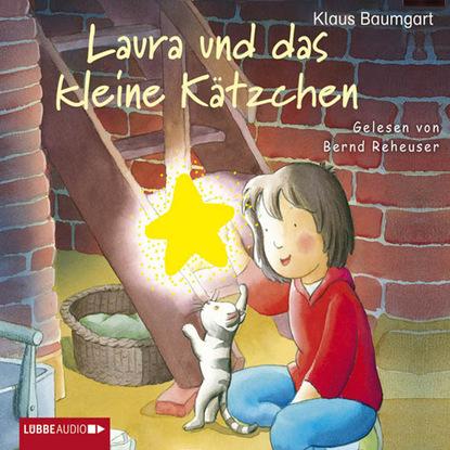 Klaus Baumgart Laura, Laura und das kleine Kätzchen цена 2017