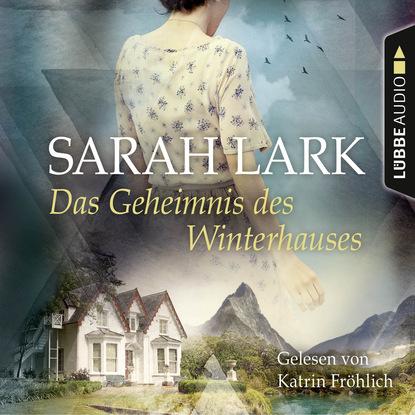 Sarah Lark Das Geheimnis des Winterhauses недорого