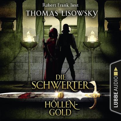 Thomas Lisowsky Höllengold - Die Schwerter - Die High-Fantasy-Reihe 1 thomas lisowsky höllengold die schwerter die high fantasy reihe 1
