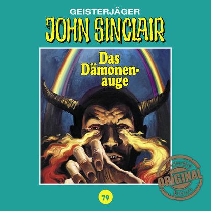 Jason Dark John Sinclair, Tonstudio Braun, Folge 79: Das Dämonenauge. Teil 2 von 3 (Ungekürzt) jason dark john sinclair tonstudio braun folge 17 die drohung teil 1 von 3