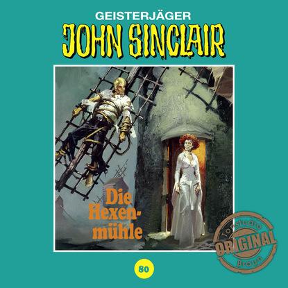 Jason Dark John Sinclair, Tonstudio Braun, Folge 80: Die Hexenmühle. Teil 3 von 3 (Ungekürzt) jason dark john sinclair folge 24 die drohung 1 3