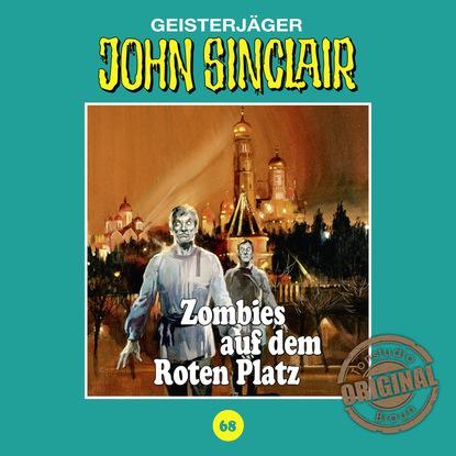 Jason Dark John Sinclair, Tonstudio Braun, Folge 68: Zombies auf dem Roten Platz (Gekürzt) jason dark john sinclair tonstudio braun folge 47 disco dracula