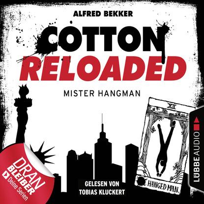 Alfred Bekker Cotton Reloaded, Folge 48: Mister Hangman alfred biese padagogik und poesie vermischte aufsatze neue folge german edition