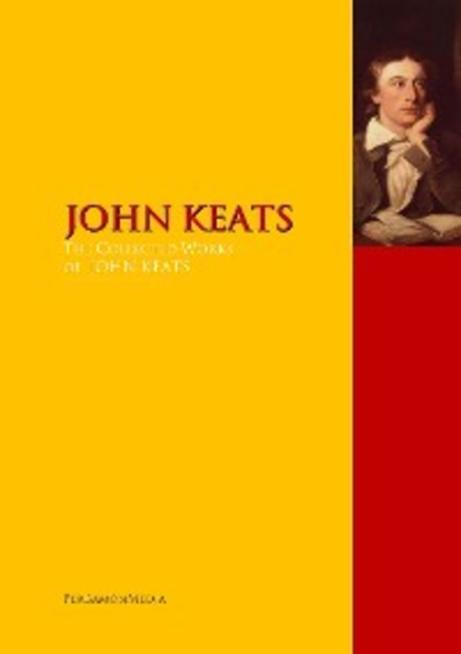 John Keats The Collected Works of JOHN KEATS william cleaver wilkinson webster an ode