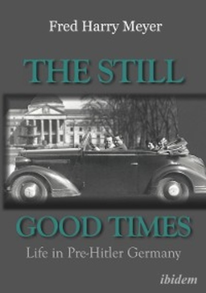 Fred H. Meyer The Still Good Times robert cantwell the land of plenty