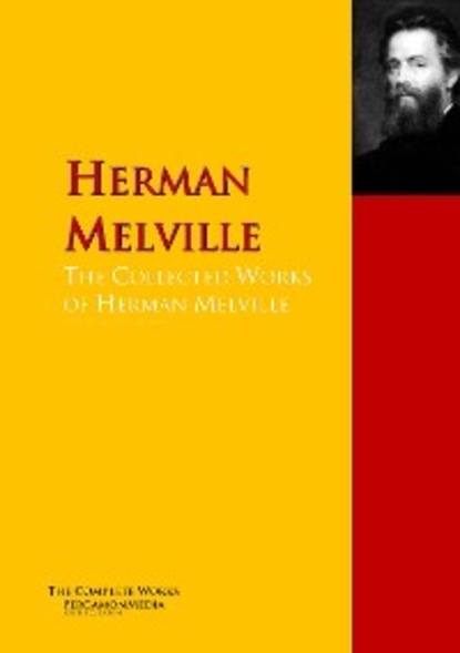 aeolian c3530 c3542 c3548 Herman Melville The Collected Works of Herman Melville