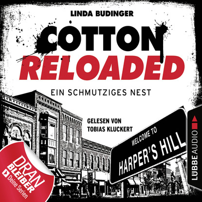 Фото - Linda Budinger Cotton Reloaded, Folge 40: Ein schmutziges Nest linda budinger jerry cotton cotton reloaded sammelband 5 folgen 13 15