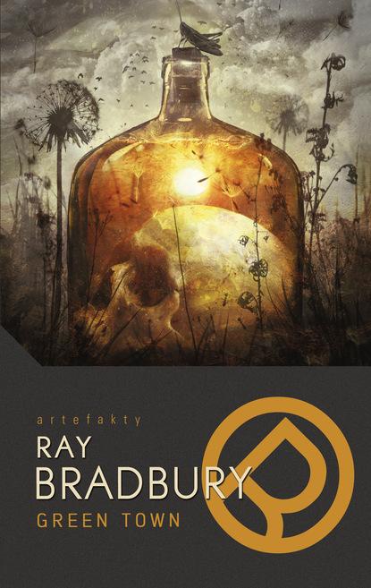 Фото - Ray Bradbury Green Town bradbury ray from the dust returned