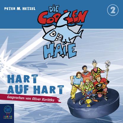Peter M. Hetzel Die coolen Haie, Teil 2: Hart auf hart heinrich hart gesammelte werke teil tul und nahila 2 teil nimrod german edition
