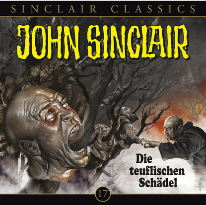 John Sinclair - Classics, Folge 17: Die teuflischen Sch?del