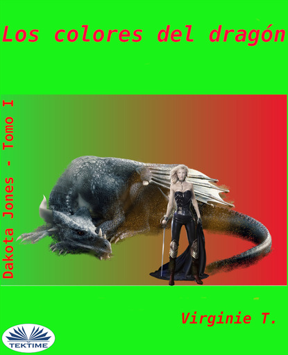 Фото - Virginie T. Los Colores Del Dragon jennifer lewis a las órdenes de su majestad