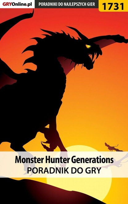 Фото - Piotr Kulka «MaxiM» Monster Hunter Generations joe ballarini polowanie na potwory poradnik dla babysitterek tom 1