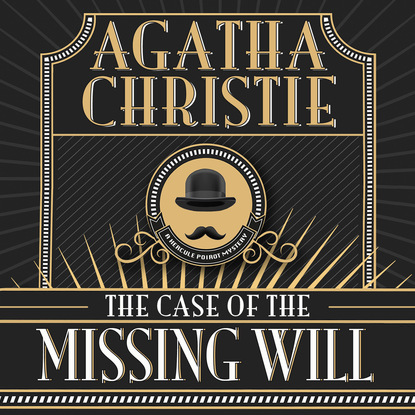 Agatha Christie Hercule Poirot, The Case of the Missing Will (Unabridged) недорого