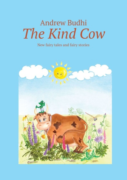 Andrew Budhi The KindCow. New fairy talesand fairy stories lewis foreman 33 fairy tales of puppies and kittens part 3 startrek