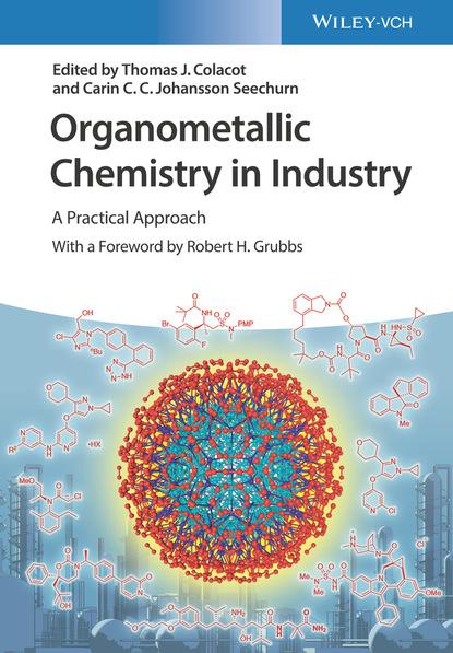 Группа авторов Organometallic Chemistry in Industry группа авторов chemistry in the oil industry vii