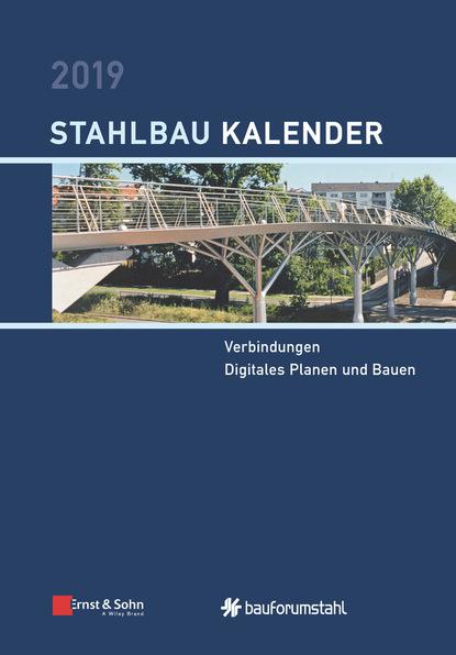 Группа авторов Stahlbau-Kalender 2019 - Schwerpunkt nabil a fouad bauphysik kalender 2012 schwerpunkt gebäudediagnostik