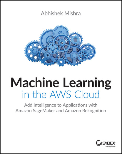 Abhishek Mishra Machine Learning in the AWS Cloud