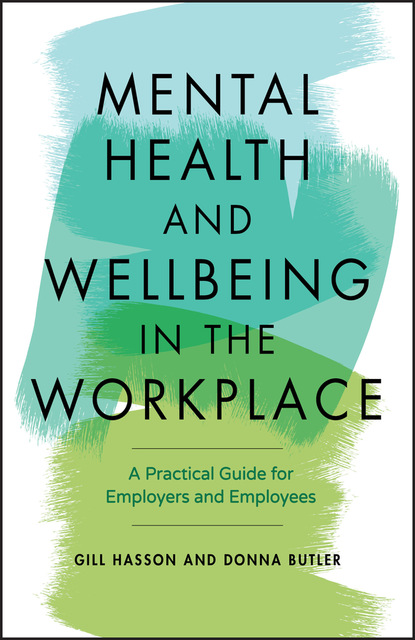 Gill Hasson Mental Health and Wellbeing in the Workplace gill hasson the self care handbook