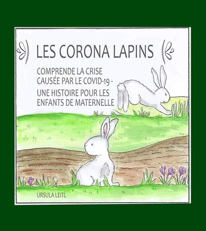 Ursula Leitl Les Corona lapins jérome lalemant relation de ce qui s est passe de plus remarquable aux missions des peres de la compagnie de jesus en la nouvelle france es annees 1661 1662 microforme