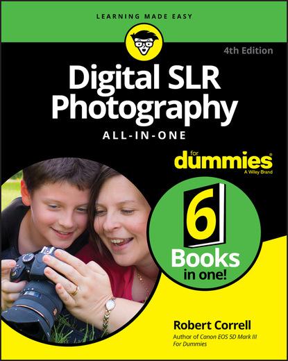 Robert Correll Digital SLR Photography All-in-One For Dummies stephanie diamond digital marketing all in one for dummies