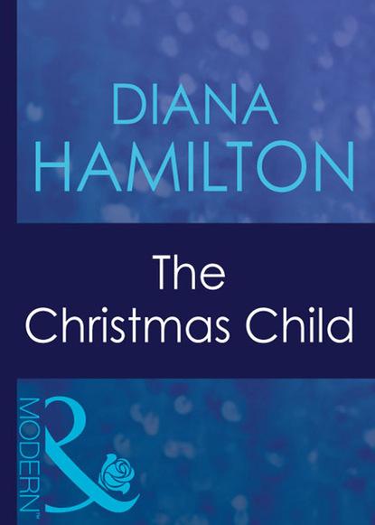 Фото - Diana Hamilton The Christmas Child karsten colbert that was unexpected