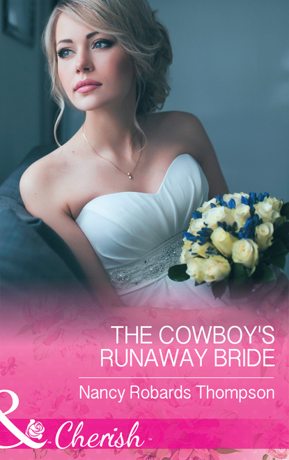 Фото - Nancy Robards Thompson The Cowboy's Runaway Bride nancy robards thompson falling for fortune