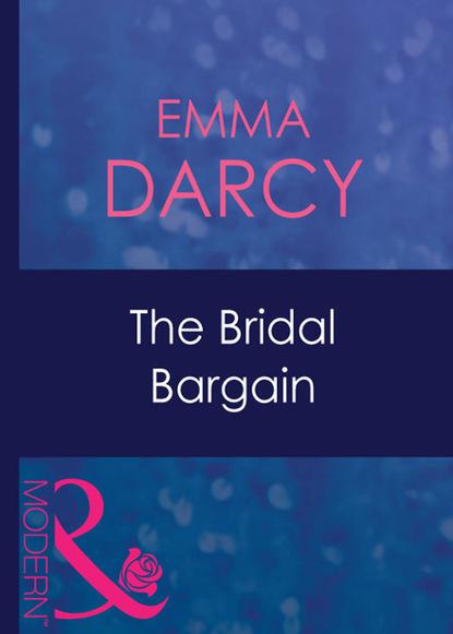 bargain Emma Darcy The Bridal Bargain