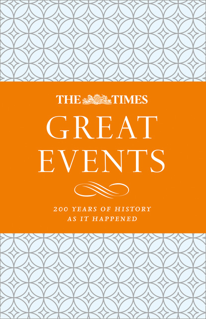 Группа авторов The Times Great Events ant middleton first man in leading from the front
