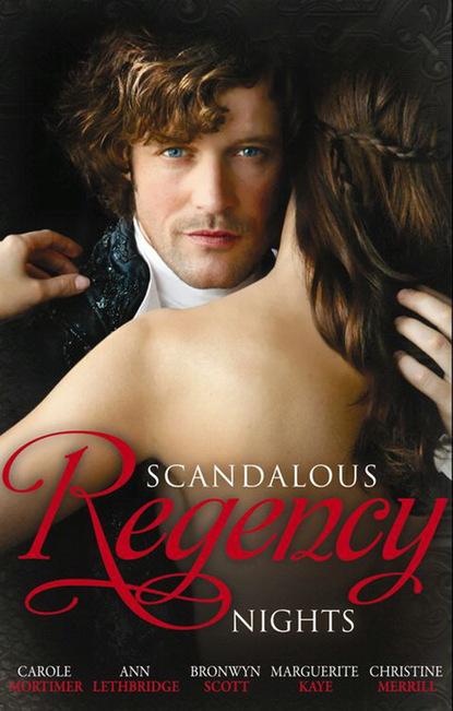 Кэрол Мортимер Scandalous Regency Nights кэрол мортимер the from paris with love and regency season of secrets ultimate collection