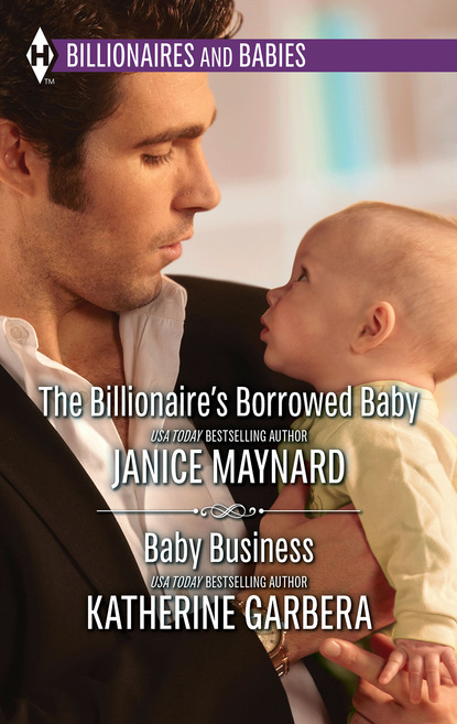 Фото - Katherine Garbera The Billionaire's Borrowed Baby & Baby Business katherine garbera his baby agenda