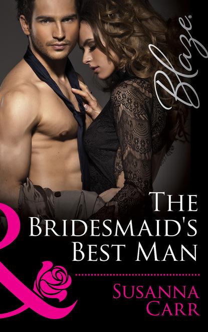 Susanna Carr The Bridesmaid's Best Man фото