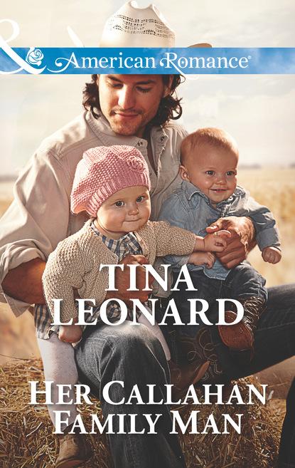 Tina Leonard Her Callahan Family Man kelly rysten a cache of trouble a cassidy callahan novel