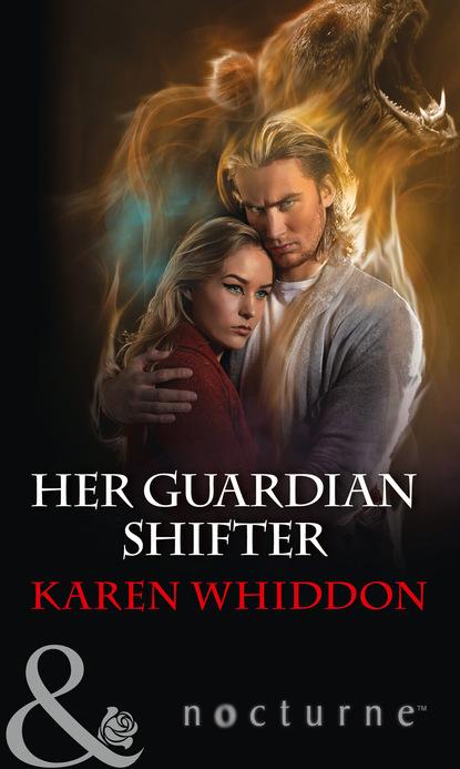 Karen Whiddon Her Guardian Shifter karen whiddon her guardian shifter