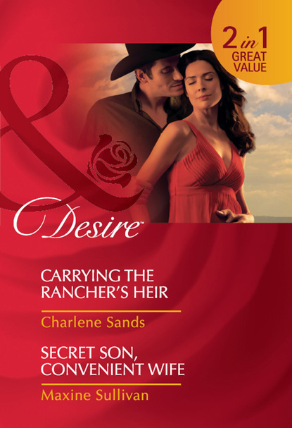 Carrying the Rancher's Heir / Secret Son, Convenient Wife